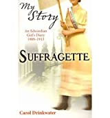 [(Suffragette)] [ By (author) Carol Drinkwater ] [January, 2011]