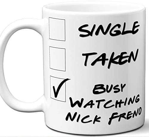 Nick Freno Gift for Fans, Lovers. Funny Parody TV Show Mug. Single, Taken, Busy Watching. Poster, Men, Memorabilia, Women, Birthday, Christmas, Father's Day, Mother's ()