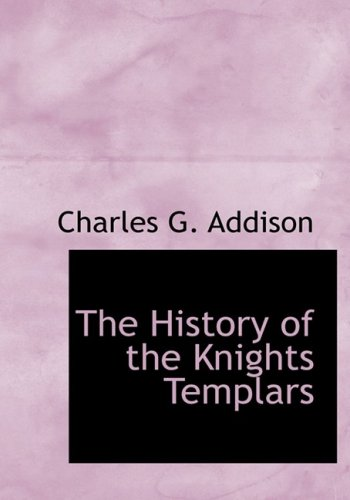 The History of the Knights Templars (Bibliobazaar)