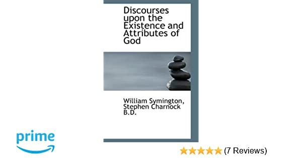 Amazon Discourses Upon The Existence And Attributes Of God