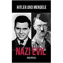 NAZI EVIL: Hitler and Mengele - 2 Books in 1