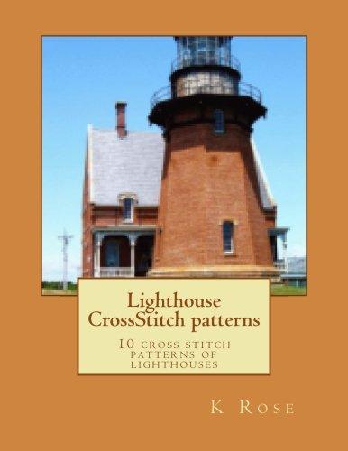 Lighthouse CrossStitch patterns: 10 cross stitch patterns of (Lighthouse Cross Stitch Pattern)