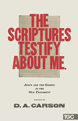 The Scriptures Testify about Me (The Gospel Coalition) (Birth Of Jesus In The Old Testament)