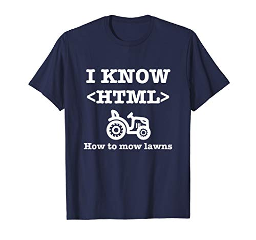 I Know HTML T-Shirt (How to Mow Lawns) T-Shirt