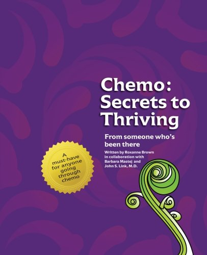 Chemo Secrets To Thriving From Someone Whos Been There Roxanne