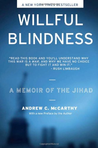 Book cover from Willful Blindness: A Memoir of the Jihad by Andrew  C. Mccarthy