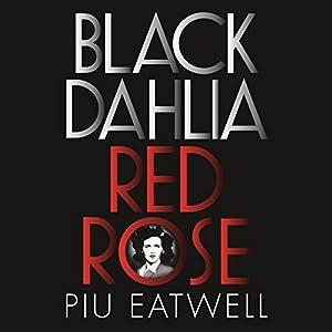 Black Dahlia, Red Rose Audiobook