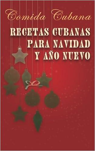 Recetas Cubanas Para Navidad Y Año Nuevo: Comida Cubana (Spanish) Paperback  U2013 5 Dec 2014