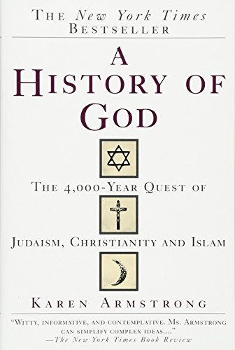A History of God: The 4,000-Year Quest of Judaism, Christianity and Islam