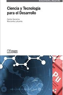 Ciencia y Tecnologia para el Desarrollo (Ediciones CITECI, Coleccion Conocimiento y Desarrollo) (