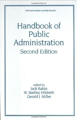 Handbook of Public Administration, Second Edition (Public Administration and Public Policy)