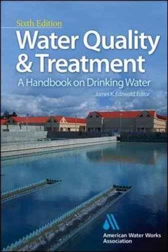(Water Quality & Treatment: A Handbook on Drinking Water (Water Resources and Environmental Engineering)