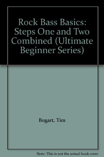 - Rock Bass Basics: Steps One and Two Combined (Ultimate Beginner Series)