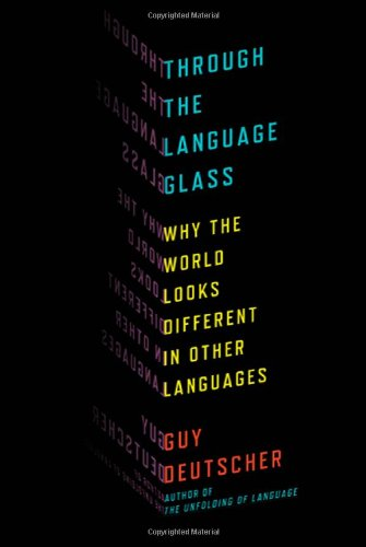 through-the-language-glass-why-the-world-looks-different-in-other-languages