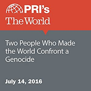 Two People Who Made the World Confront a Genocide