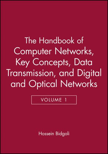 The Handbook Of Computer Networks  Key Concepts  Data Transmission  And Digital And Optical Networks  Volume 1