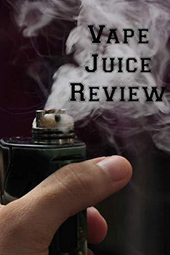Vape Juice Review: Vaporizer Vaping Review Notebook | Vaporizer Vaping Pre-Formatted Pages E-Cigarette Notebook | Journal Gift (Vegetable Cig E Juice)