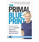 [ THE PRIMAL BLUEPRINT REPROGRAMME YOUR GENES FOR EFFORTLESS WEIGHT LOSS, VIBRANT HEALTH AND BOUNDLESS ENERGY BY SISSON, MARK](AUTHOR)PAPERBACK