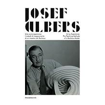 Josef Albers: Art as Experience: The Teaching Methods of the Bauhaus (2013-04-26)