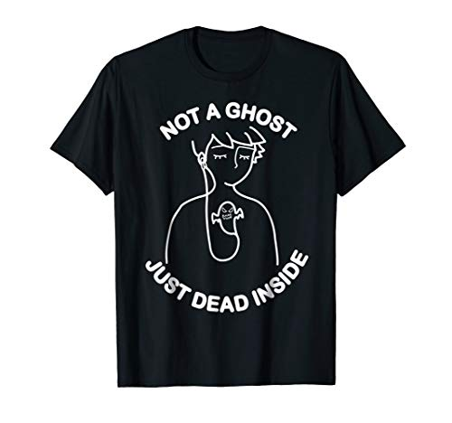 Not A Ghost Just Dead Inside Cool Tee-Ghost