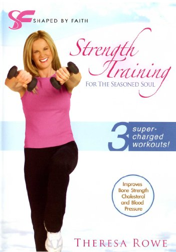 Shaped By Faith: Strength Training For The Seasoned Soul