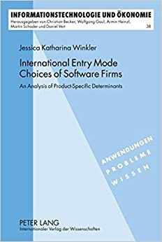 International Entry Mode Choices of Software Firms: An Analysis of Product-Specific Determinants (Informationstechnologie und Okonomie)