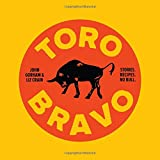 img - for Toro Bravo: Stories. Recipes. No Bull. book / textbook / text book
