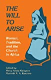 The Will to Arise, Mercy Amba Oduyoye, Musimbi R. A. Kanyoro, 0883447827