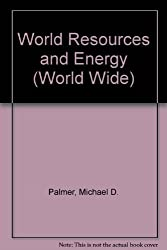 World Resources and Energy (World Wide)