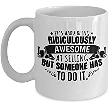 It's Hard Being Ridiculously Awesome At Selling Coffee & Tea Gift Mug And Cup Gifts for Men & Women Real Estate Agent or Transactions & Sales Personnel