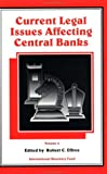 Current Legal Issues Affecting Central Banks, Effros, Robert C., 1557753067