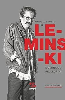 Minhas lembranças de Leminski por [Pellegrini, Domingos]