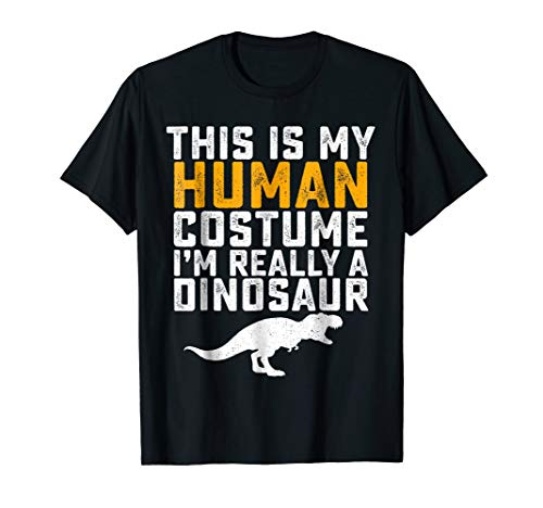 This Is My Human Costume I'm Really A Dinosaur T-Shirt Funny -