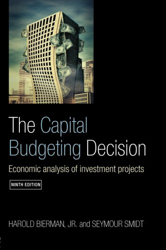 The Capital Budgeting Decision  Ninth Edition  Economic Analysis Of Investment Projects