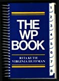The WP Book, Rita Kutie and Virginia Huffman, 0471038814