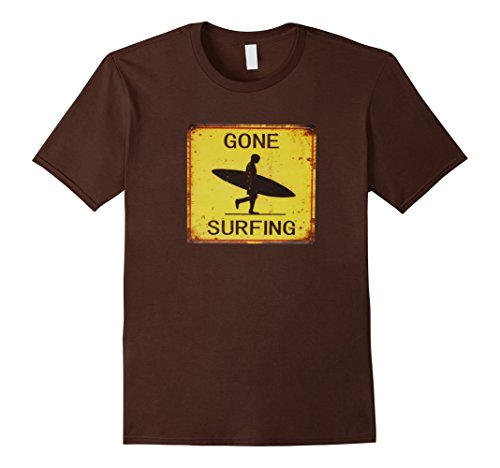 Surf Surfing Gone Sign (Mens Gone Surfing Surf California Surf Hawaii Vintage Sign Tee XL Brown)