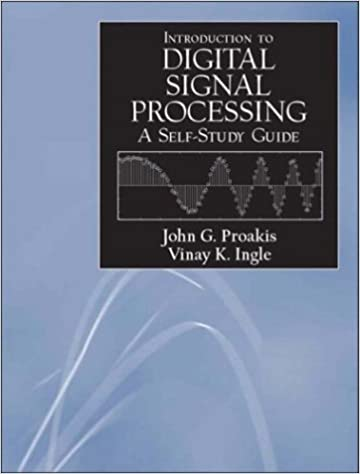 A self study guide for digital signal processing john g proakis a self study guide for digital signal processing john g proakis vinay k ingle 9780131432390 amazon books fandeluxe Image collections
