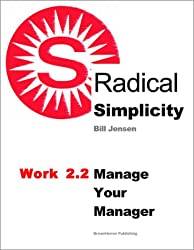 Work 2.2 - Manage Your Manager -- a RADICAL SIMPLICITY e-Doc
