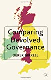 Comparing Devolved Governance, Birrell, Derek, 0230273203