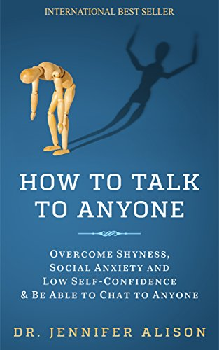 Download PDF How To Talk To Anyone - Overcome shyness, social anxiety and low self-confidence & be able to chat to anyone!