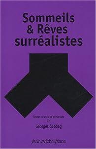 Sommeils & Rêves surréalistes par Georges Sebbag