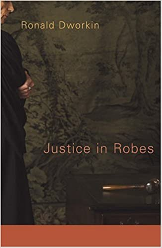 Book Justice in Robes by Ronald Dworkin (2006-04-15)