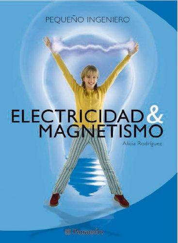 Electricidad & magnetismo (Pequeño ingeniero) por Rodríguez Alicia - Aula de Tecnología, S.L.