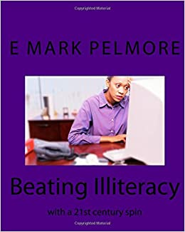 Beating Illiteracy: with a 21st century spin