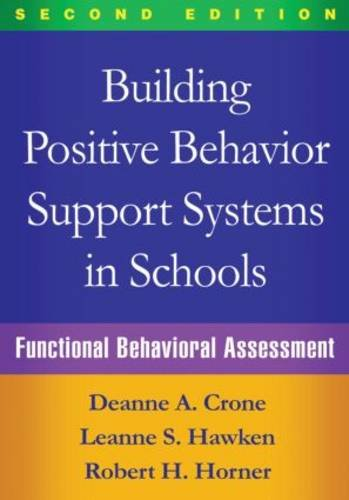 Building Positive Behavior Support Systems in Schools, Second Edition: Functional Behavioral Assessment (Behavior Assessment System For Children Second Edition)