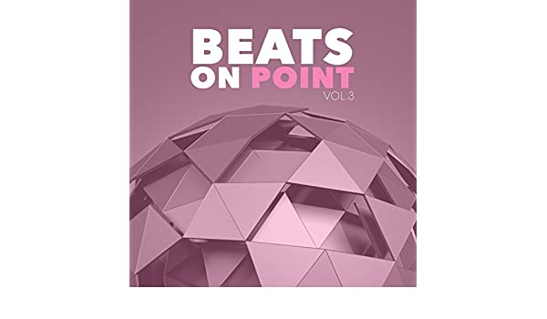 Beats On Point, Vol  3 by Various artists on Amazon Music