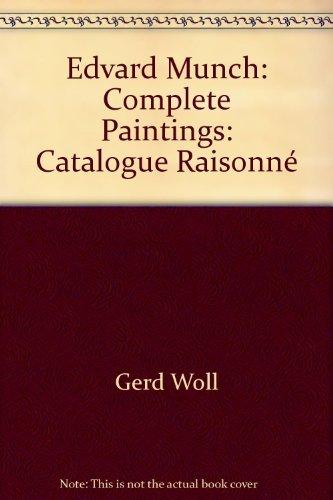 Edvard Munch: Complete Paintings: Catalogue Raisonne