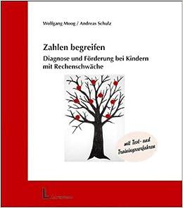 Diagnose Und Förderung Bei Kindern Mit Rechenschwäche.: Wolfgang Moog,  Andreas Schulz: 9783407561428: Amazon.com: Books