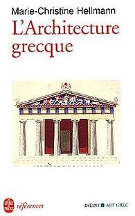 L'architecture grecque par Marie-Christine Hellmann
