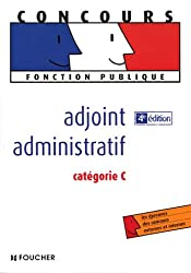 ADJOINT ADMINISTRATIF CATEGORIE C (Ancienne édition)